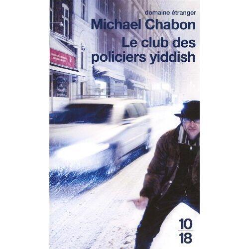 Michael Chabon - L'Club Des Policiers Yiddish = The Yiddish Policmen's Union (Domaine Etranger) - Preis vom 03.04.2020 04:57:06 h