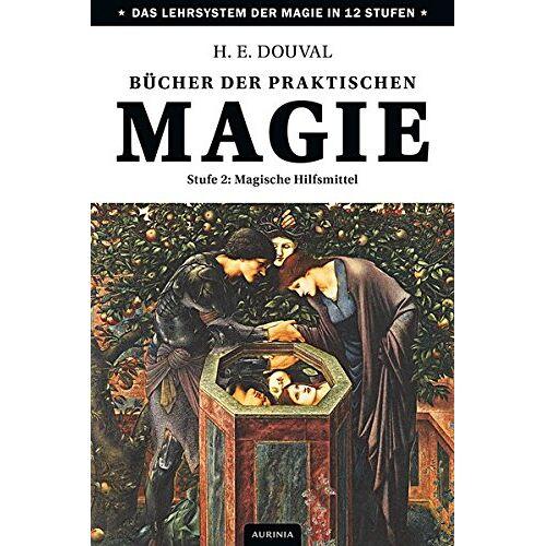 H. E. Douval - Bücher der praktischen Magie: Stufe 2: Magische Hilfsmittel - Preis vom 14.05.2021 04:51:20 h