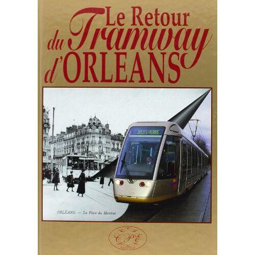Michel Descaves - Le retour du tramways d'Orléans - Preis vom 17.04.2021 04:51:59 h
