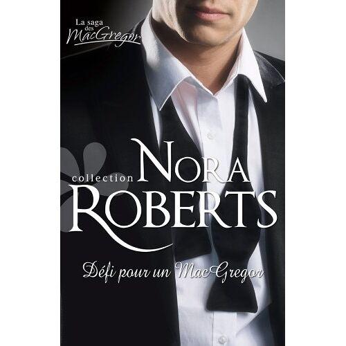 Nora Roberts - Défi pour un Macgregor - Preis vom 10.04.2021 04:53:14 h