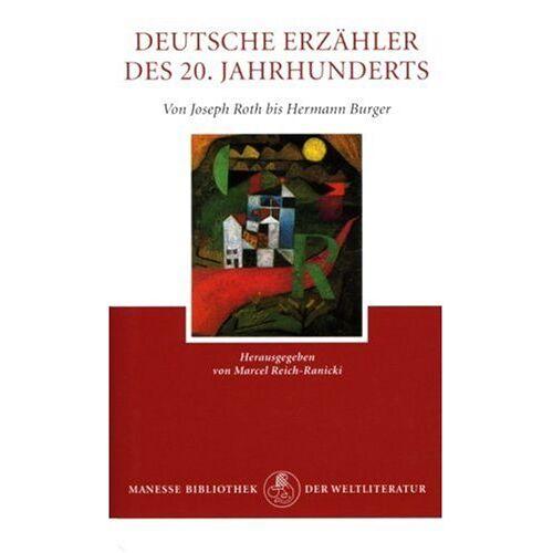Marcel Reich-Ranicki - Deutsche Erzaehler des 20. Jahrhunderts. Band 1, Von Joseph Roth bis Hermann Burger - Preis vom 22.09.2019 05:53:46 h