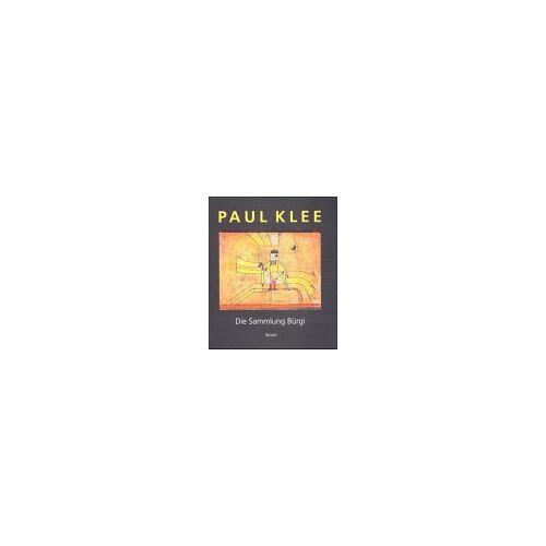 Paul Klee - Paul Klee, die Sammlung Bürgi - Preis vom 21.10.2020 04:49:09 h
