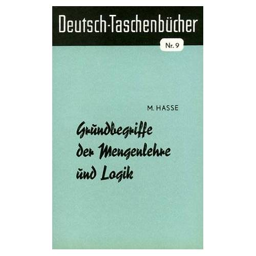 - Grundbegriffe der Mengenlehre und Logik - Preis vom 16.04.2021 04:54:32 h