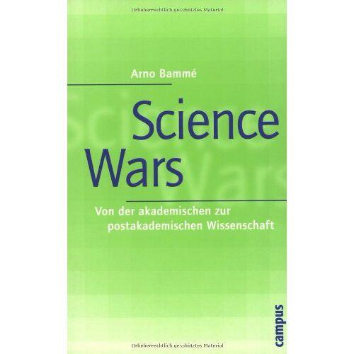 Arno Bammé - Science Wars: Von der akademischen zur postakademischen Wissenschaft - Preis vom 06.09.2020 04:54:28 h