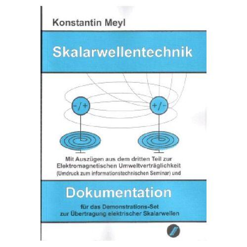Konstantin Meyl - Skalarwellentechnik: Dokumentation für das Demonstrations-Set zur Übertragung elektrischer Skalarwellen - Preis vom 10.04.2021 04:53:14 h