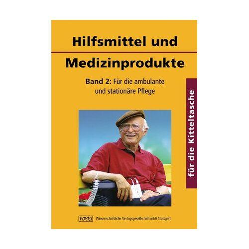 Constanze Schäfer - Hilfsmittel und Medizinprodukte für die Kitteltasche: Band 2: Für die ambulante und stationäre Pflege - Preis vom 14.05.2021 04:51:20 h