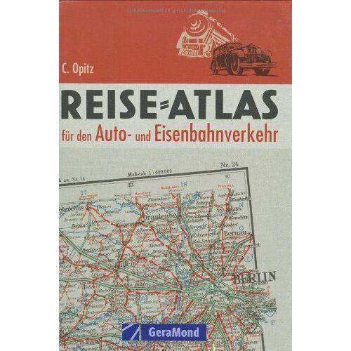 C. Opitz - Reiseatlas für den Auto- und Eisenbahnverkehr - Preis vom 25.02.2021 06:08:03 h
