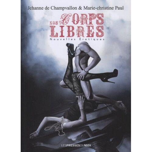 De Champvallon Jehanne et Paul Marie-Christine - Nos corps libres - Preis vom 12.04.2021 04:50:28 h