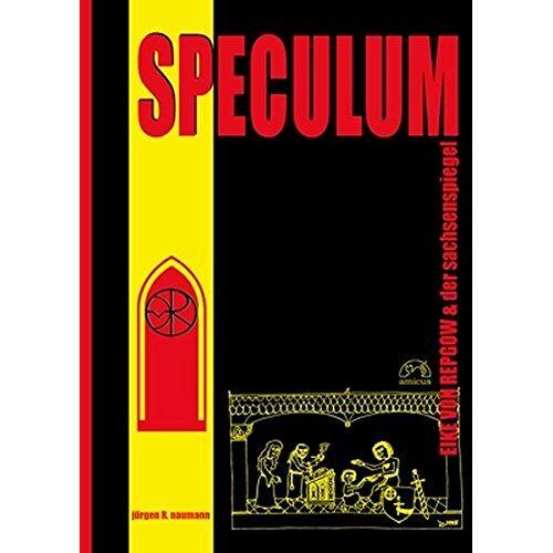 Naumann, Jürgen R. - SPECULUM: Eike von Repgow & der Sachsenspiegel - Preis vom 20.10.2020 04:55:35 h