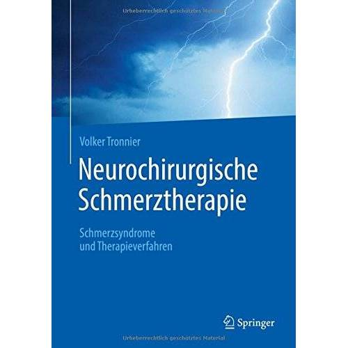 Volker Tronnier - Neurochirurgische Schmerztherapie: Schmerzsyndrome und Therapieverfahren - Preis vom 26.10.2020 05:55:47 h