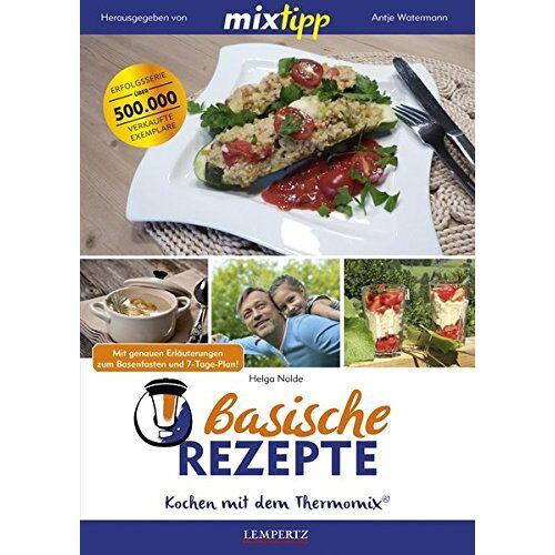 Helga Nolde - mixtipp Basische Rezepte: Kochen mit dem Thermomix: Kochen mit dem Thermomix® - Preis vom 07.09.2020 04:53:03 h