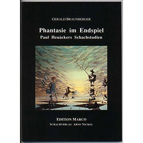 Gerald Braunberger - Phantasie im Endspiel. Paul Heuäckers Schachstudien - Preis vom 13.05.2021 04:51:36 h