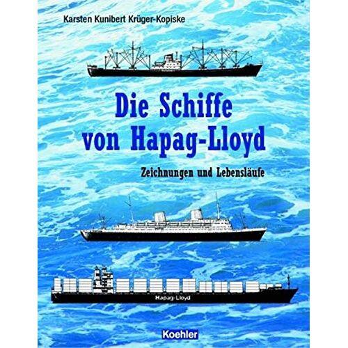 Krüger-Kopiske, Karsten K - Die Schiffe von Hapag-Llyod - Preis vom 14.04.2021 04:53:30 h