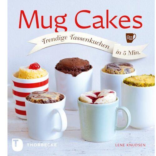 Lene Knudsen - Mug Cakes - Trendige Tassenkuchen in 5 Minuten - Preis vom 14.01.2021 05:56:14 h