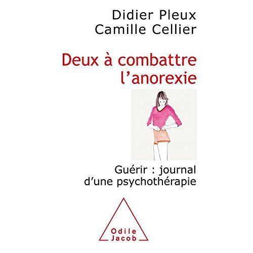 Didier Pleux - Deux à combattre l'anorexie : Guérir : journal d'une psychothérapie - Preis vom 22.10.2020 04:52:23 h