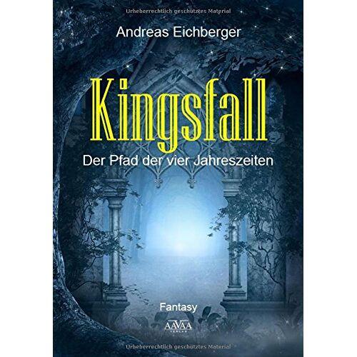 Andreas Eichberger - Kingsfall: Der Pfad der vier Jahreszeiten - Preis vom 06.05.2021 04:54:26 h