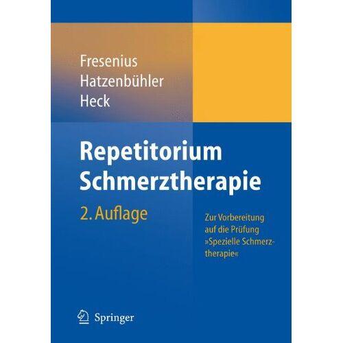 Michael Hatzenbühler - Repetitorium Schmerztherapie: Zur Vorbereitung auf die Prüfung Spezielle Schmerztherapie - Preis vom 26.10.2020 05:55:47 h