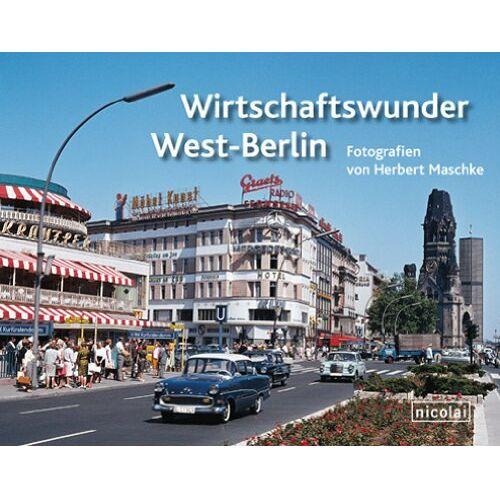 Herbert Maschke - Wirtschaftswunder West-Berlin - Preis vom 10.05.2021 04:48:42 h