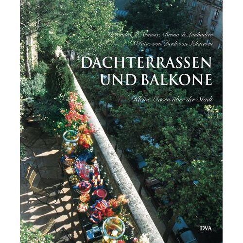 Alexandra D'Arnoux - Dachterrassen und Balkone - kleine Oasen über der Stadt. - Preis vom 21.10.2020 04:49:09 h