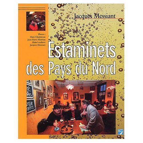 Jacques Messiant - Estaminets des Pays du Nord - Preis vom 24.01.2021 06:07:55 h