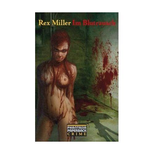 Rex Miller - Im Blutrausch - Preis vom 13.05.2021 04:51:36 h