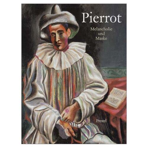 Thomas Kellein - Pierrot: Melancholie und Maske - Preis vom 11.05.2021 04:49:30 h