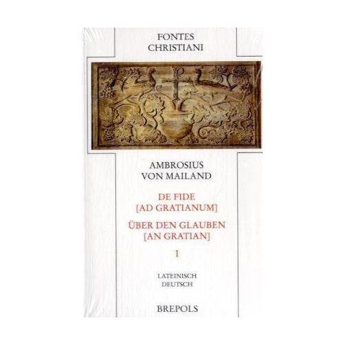 Ambrosius - De fide ad Gratianum - Über den Glauben an Gratian 1 - Preis vom 17.04.2021 04:51:59 h