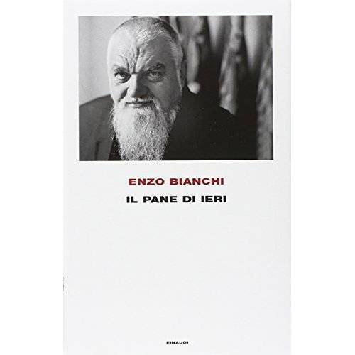 Enzo Bianchi - Il pane di ieri - Preis vom 13.04.2021 04:49:48 h