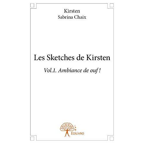 Kirsten - Sabrina Chaix - Les Sketches de Kirsten - Preis vom 06.03.2021 05:55:44 h
