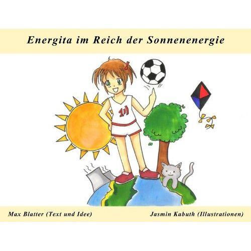 Max Blatter - Energita im Reich der Sonnenenergie - Preis vom 14.04.2021 04:53:30 h