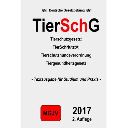 groelsv Verlag - TierSchG Tierschutzgesetz: Tierschutzgesetz 1. Auflage 2015 - Preis vom 12.05.2021 04:50:50 h