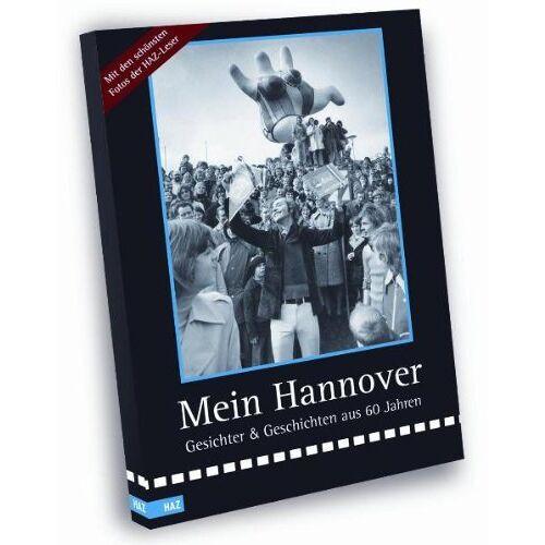 - Mein Hannover: Gesichter & Geschichten aus 60 Jahren - Preis vom 08.05.2021 04:52:27 h
