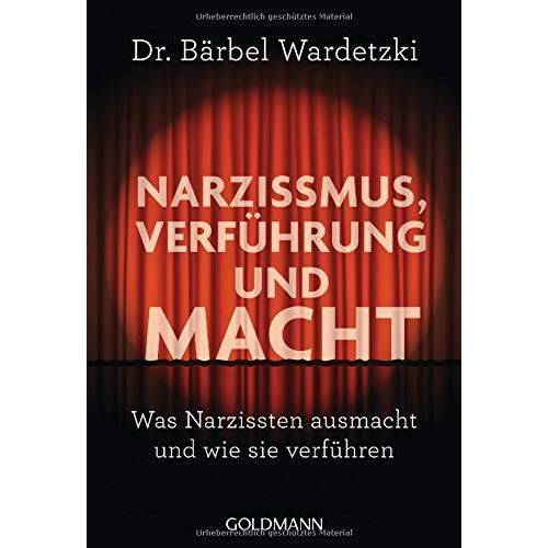 Dr. Bärbel Wardetzki - Narzissmus, Verführung und Macht: Was Narzissten ausmacht und wie sie verführen - Preis vom 01.11.2020 05:55:11 h