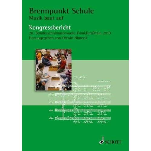 Ortwin Nimczik - Brennpunkt Schule - Musik baut auf: Kongressbericht 28. Bundesschulmusikwoche, Frankfurt/Main 2010. Lehrbuch. (Vorträge der Bundesschulmusikwoche) - Preis vom 14.04.2021 04:53:30 h