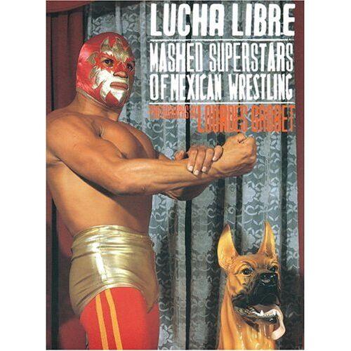 Lourdes Grobet - Lucha Libre: Masked Superstars Of Mexican Wrestling - Preis vom 10.05.2021 04:48:42 h