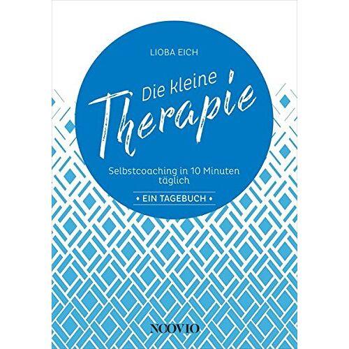 Lioba Eich - Die kleine Therapie: Selbstcoaching in 10 Minuten täglich: Ein Tagebuch - Preis vom 24.02.2021 06:00:20 h