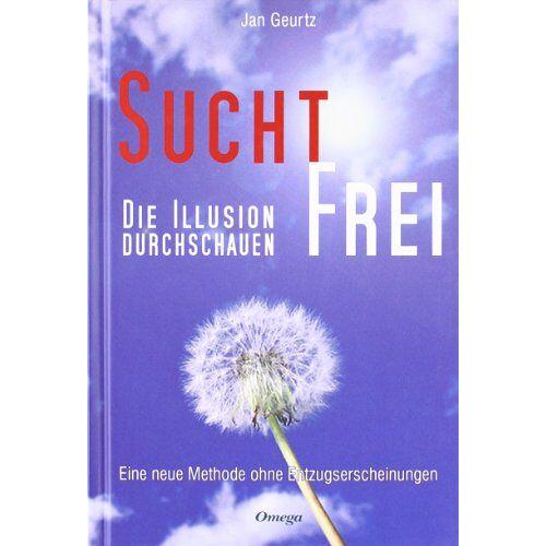 Jan Geurtz - Suchtfrei - Die Illusion durchschauen: Eine neue Methode ohne Entzugserscheinungen - Preis vom 27.02.2021 06:04:24 h