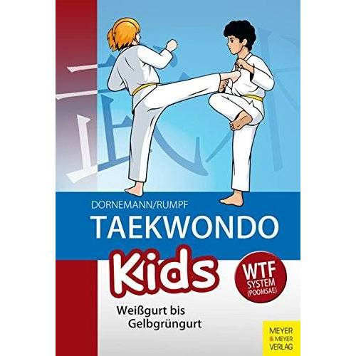 Wolfgang Rumpf - Taekwondo Kids: Weißgurt bis Gelbgrüngurt - Preis vom 06.05.2021 04:54:26 h