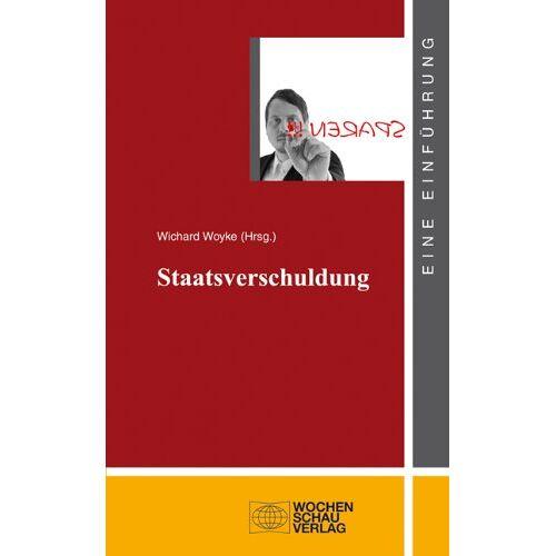Wichard Woyke - Staatsverschuldung (uni studien politik) - Preis vom 20.10.2020 04:55:35 h