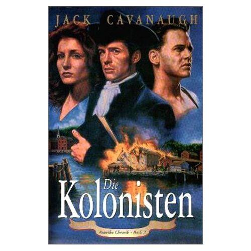 Jack Cavanaugh - Die Kolonisten - Preis vom 20.10.2020 04:55:35 h