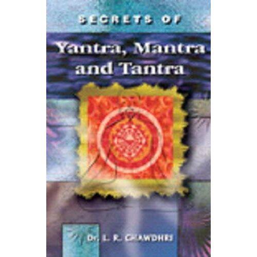 Chawdhri, Dr L R - Secrets of Yantra, Mantra & Tantra - Preis vom 15.04.2021 04:51:42 h