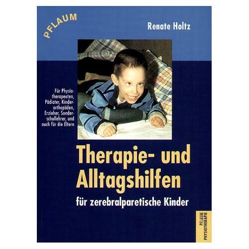 Renate Holtz - Therapiehilfen und Alltagshilfen für zerebralparetische Kinder - Preis vom 25.10.2020 05:48:23 h