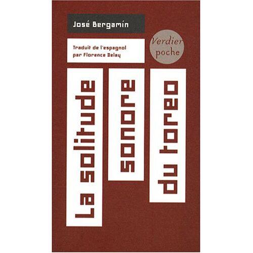 José Bergamín - La solitude sonore du toreo - Preis vom 16.01.2021 06:04:45 h