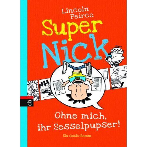 Lincoln Peirce - Super Nick - Ohne mich, ihr Sesselpupser!: Ein Comic-Roman Band 5 - Preis vom 20.10.2020 04:55:35 h