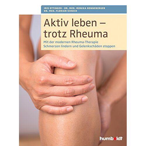 Iris Ottinger - Aktiv leben - trotz Rheuma: Mit der modernen Rheuma-Therapie Schmerzen lindern und Gelenkschäden stoppen - Preis vom 11.05.2021 04:49:30 h
