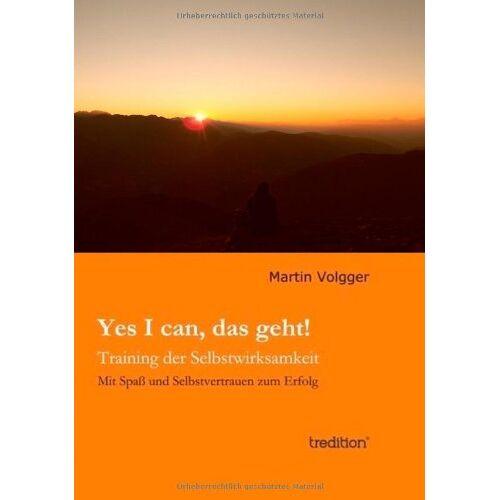 Martin Volgger - Yes I can, das geht!: Training der Selbstwirksamkeit - Preis vom 16.04.2021 04:54:32 h