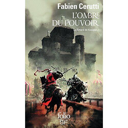Fabien Cerutti - Le Batard De Kosigan 1 L'Ombre Du Pouvoir - Preis vom 15.04.2021 04:51:42 h