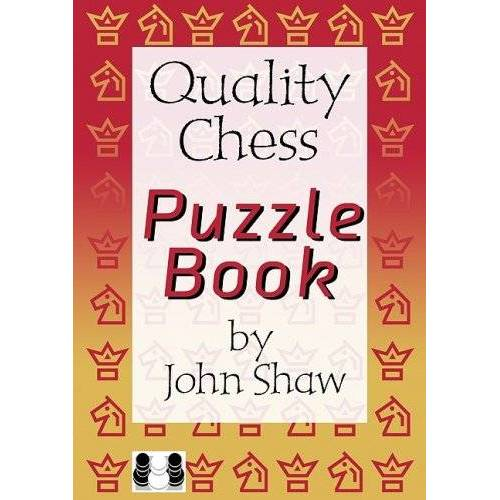John Shaw - Quality Chess Puzzle Book - Preis vom 20.10.2020 04:55:35 h