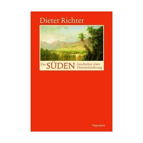 Dieter Richter - Der Süden - Geschichte einer Himmelsrichtung - Preis vom 21.10.2020 04:49:09 h