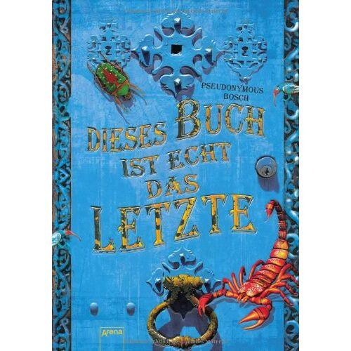Pseudonymous Bosch - Dieses Buch ist echt das Letzte - Preis vom 09.05.2021 04:52:39 h